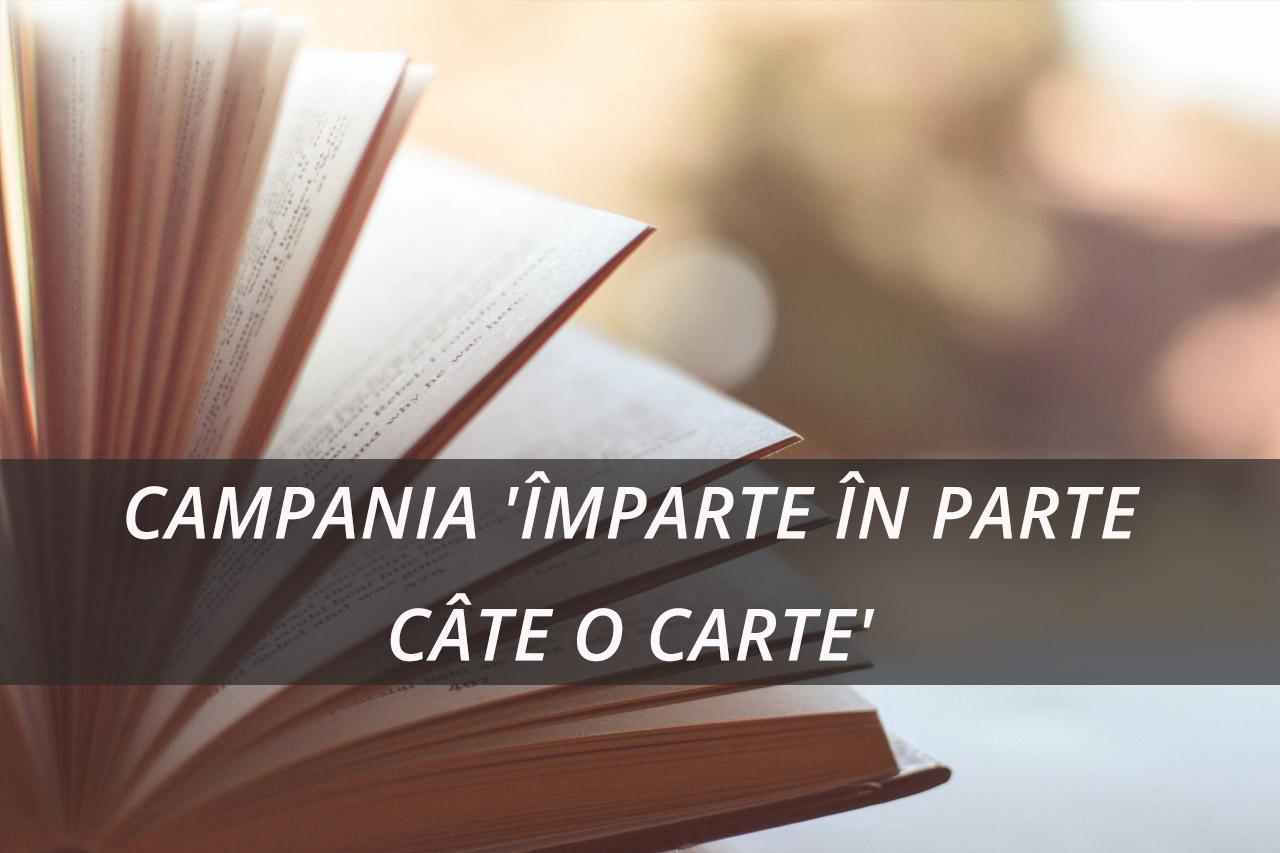 """Campania """"Împarte în Parte Câte o Carte"""""""