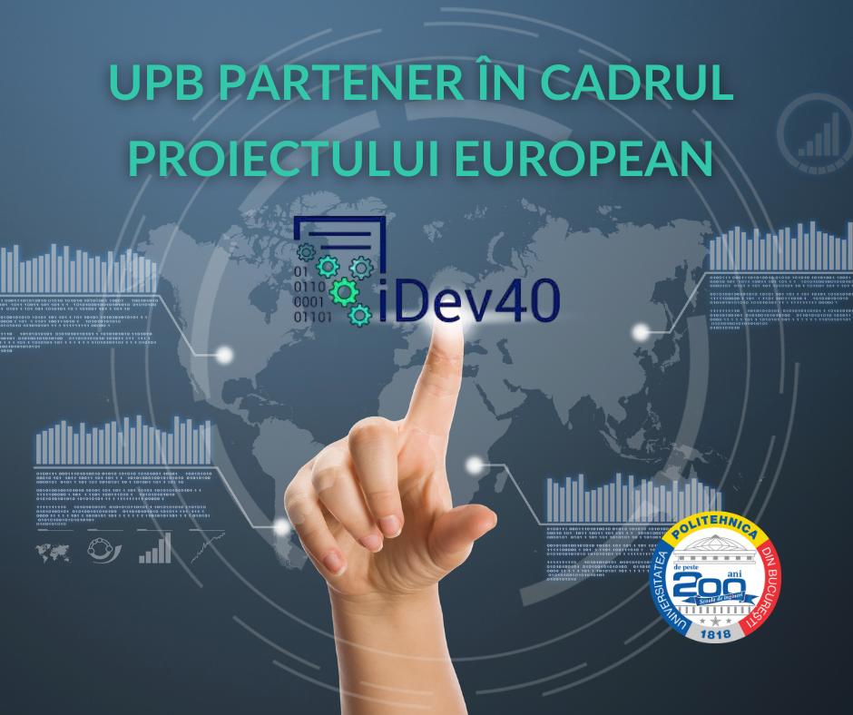 UPB Partener in cadrul Proiectului European iDEV40