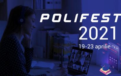 POLIFEST 2021 – PRIMA EDIȚIE ORGANIZATĂ ONLINE!